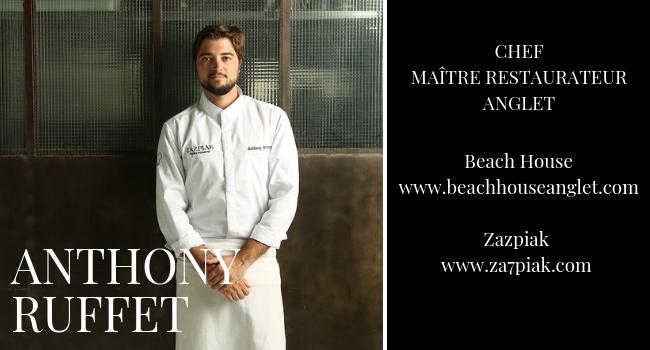 Anthony Ruffet, Chef-Maître Restaurateur de la Beach House et Zazpiak
